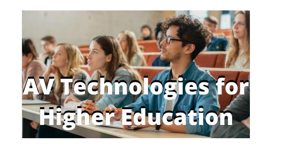 AV Technologies for Higher Education-1